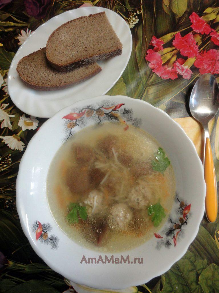 Рецепт супа из фрикаделек с маслятами и вермишелью и фото приготовления